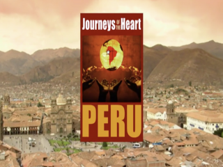 Journeys of the Heart: Peru